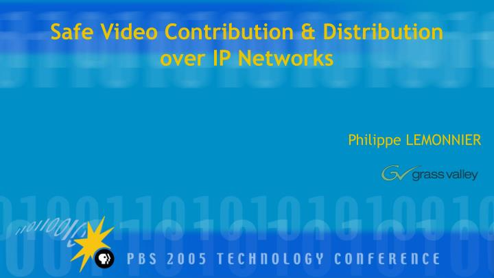 Safe video contribution distribution over ip networks