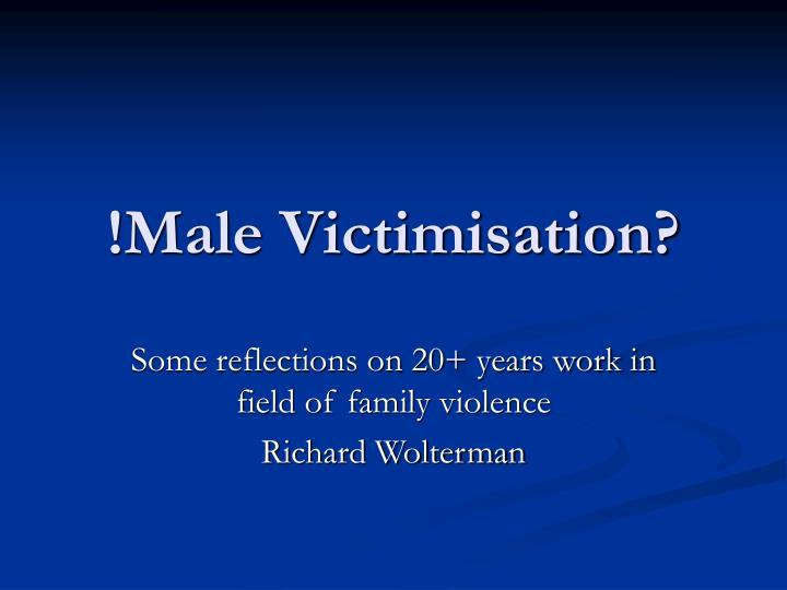 male victimisation n.