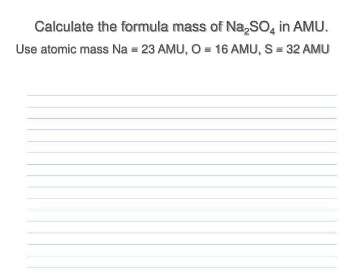 Calculate the formula mass of Na