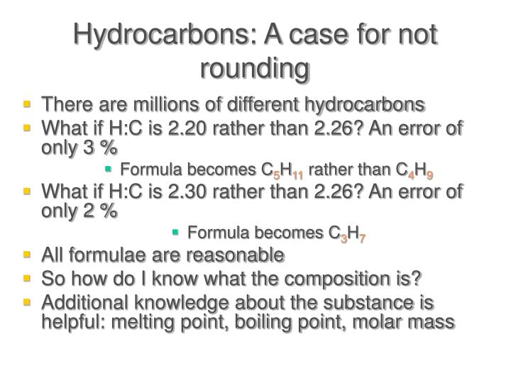 Hydrocarbons: A case for not rounding