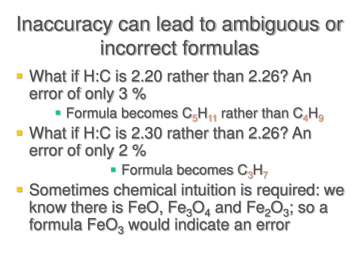 Inaccuracy can lead to ambiguous or incorrect formulas