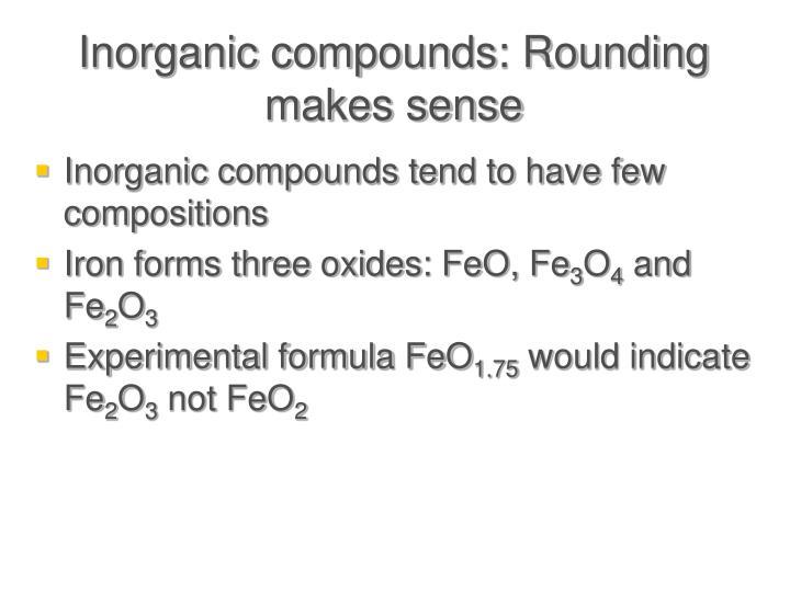 Inorganic compounds: Rounding makes sense