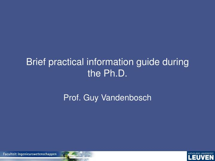 brief practical information guide during the ph d