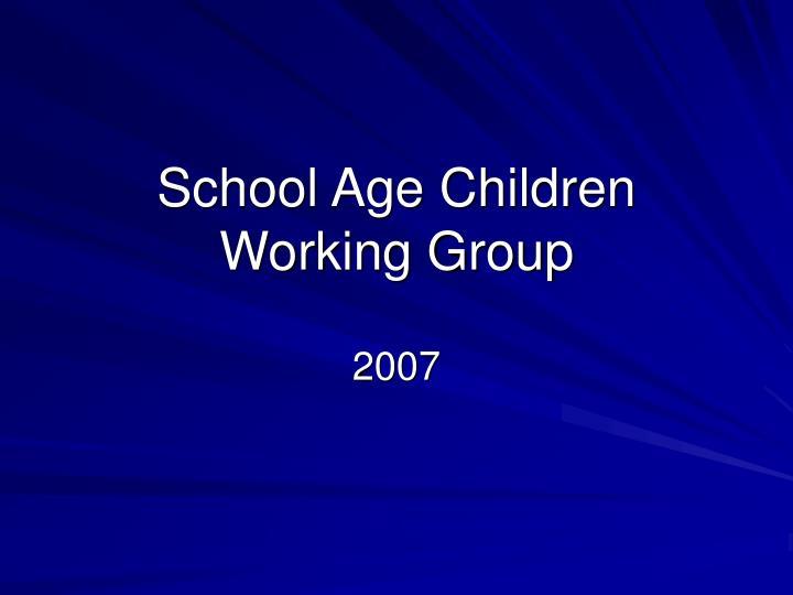 school age children working group n.