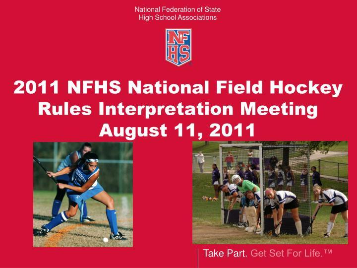 2011 nfhs national field hockey rules interpretation meeting august 11 2011 n.
