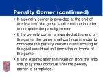 penalty corner continued