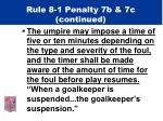 rule 8 1 penalty 7b 7c continued