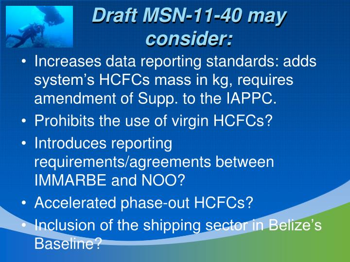 Draft MSN-11-40 may consider: