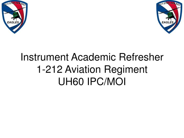 instrument academic refresher 1 212 aviation regiment uh60 ipc moi n.