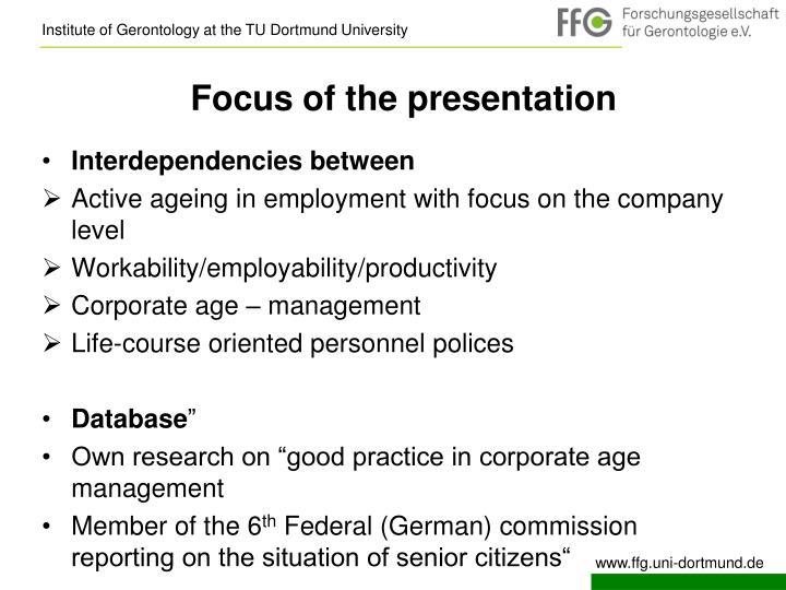Focus of the presentation