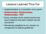 lessons learned thus far