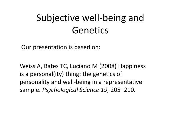 Subjective well being and genetics