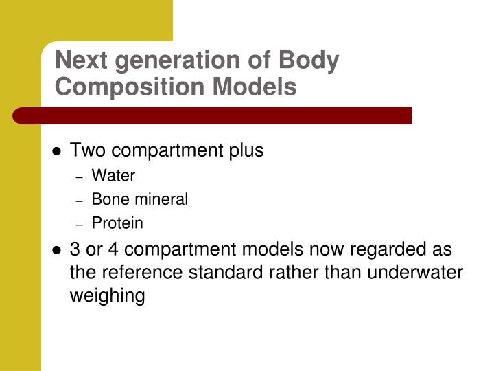 Next generation of Body Composition Models