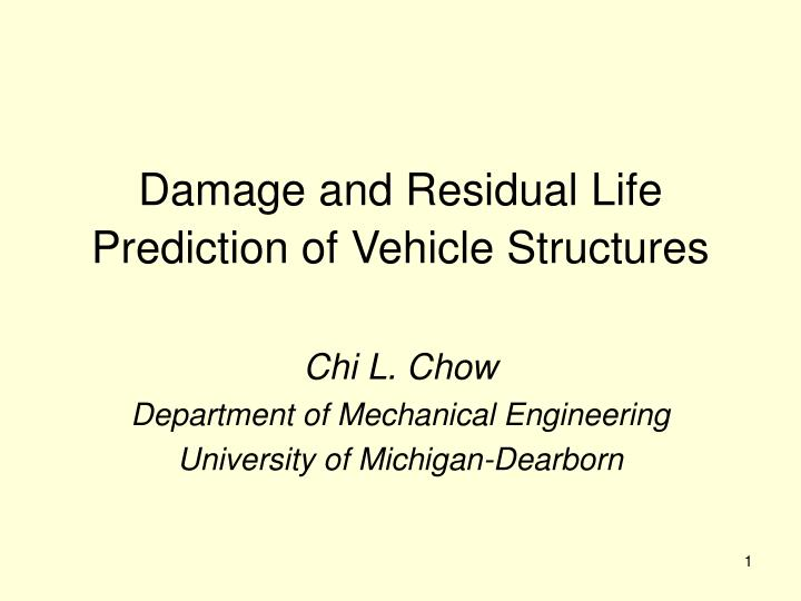 damage and residual life prediction of vehicle structures n.