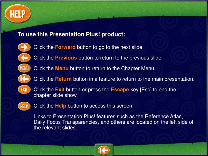 To use this Presentation Plus! product: