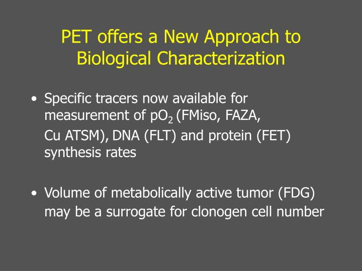 PET offers a New Approach to Biological Characterization