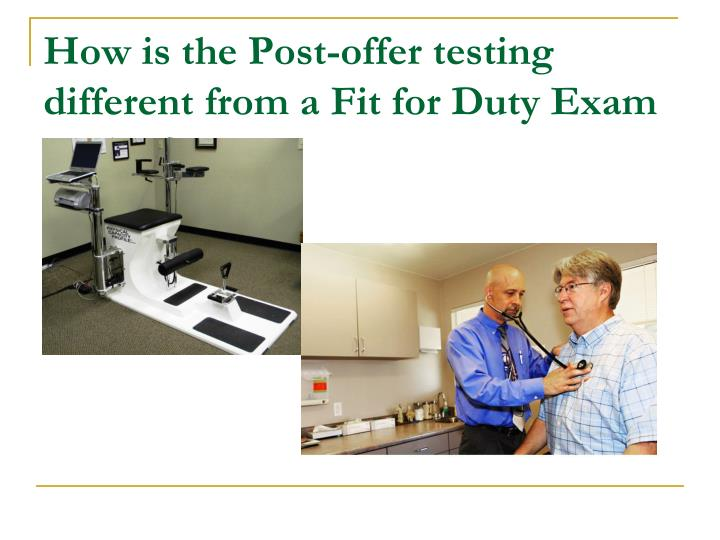 How is the Post-offer testing different from a Fit for Duty Exam testing?