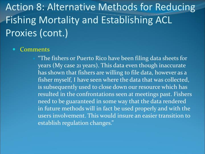 Action 8: Alternative Methods for Reducing Fishing Mortality and Establishing ACL Proxies (cont.)