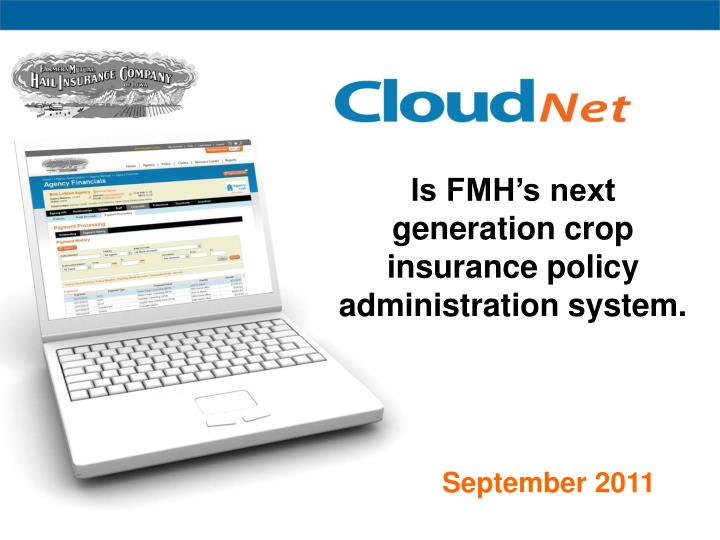is fmh s next generation crop insurance policy administration system n.