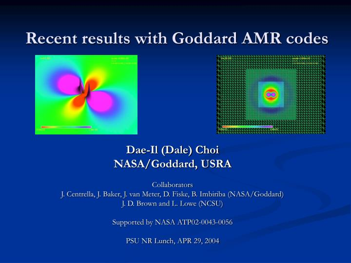 recent results with goddard amr codes n.