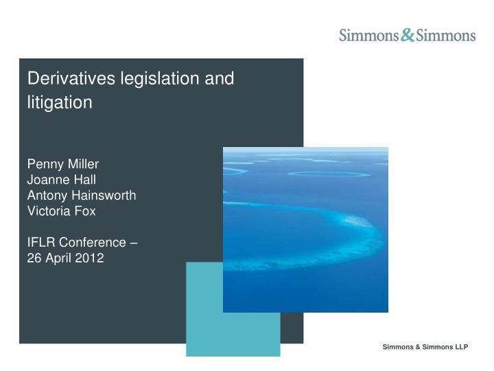 derivatives legislation and litigation n.