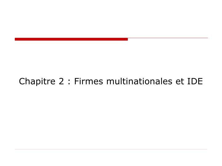 chapitre 2 firmes multinationales et ide n.
