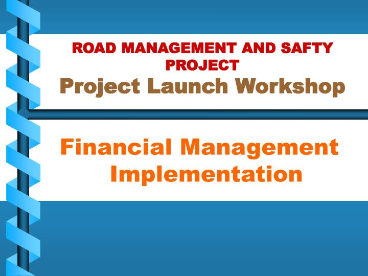 road management and safty project project launch workshop n.