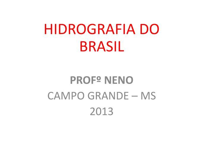 Hidrografia do brasil prof neno campo grande ms 2013