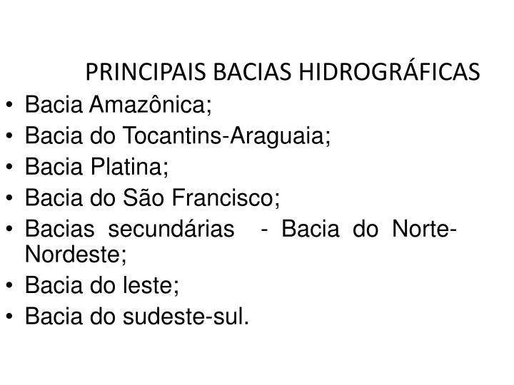 PRINCIPAIS BACIAS HIDROGRÁFICAS
