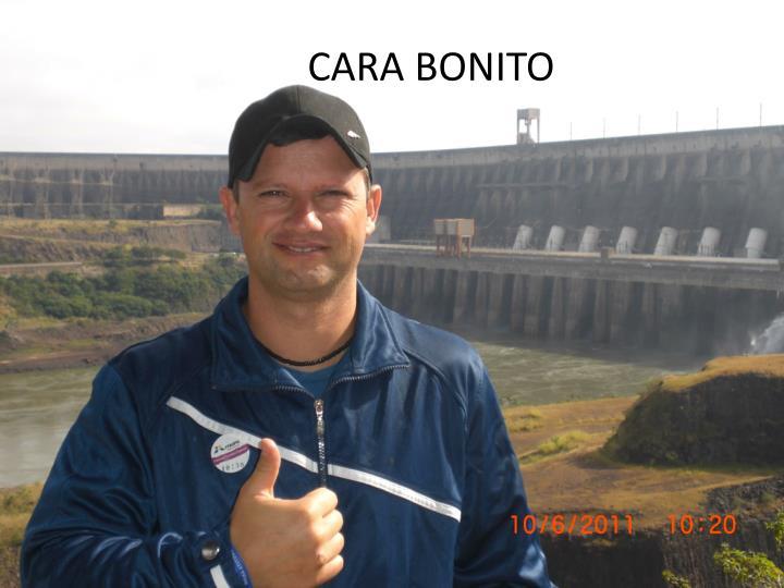 CARA BONITO