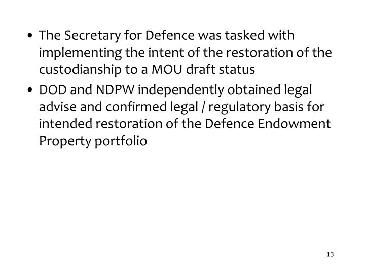 The Secretary for Defence was tasked with implementing the intent of the restoration of the custodianship to a MOU draft status