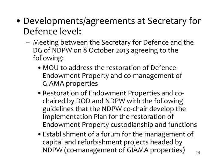 Developments/agreements at Secretary for Defence level: