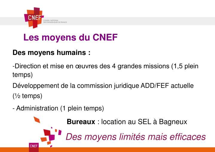 Les moyens du CNEF