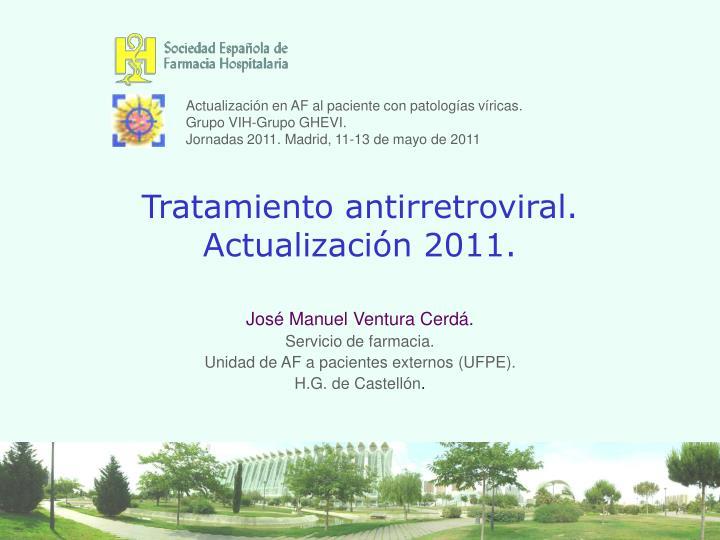 tratamiento antirretroviral actualizaci n 2011