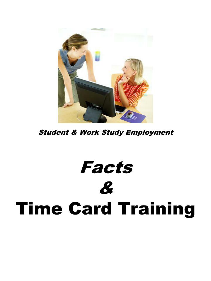 student work study employment facts time card training n.
