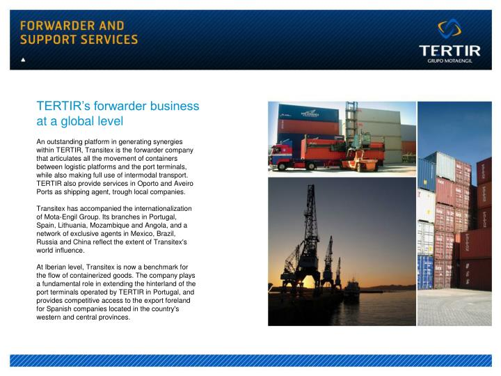 TERTIR's forwarder business