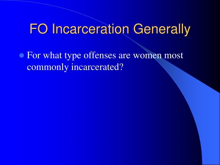 FO Incarceration Generally