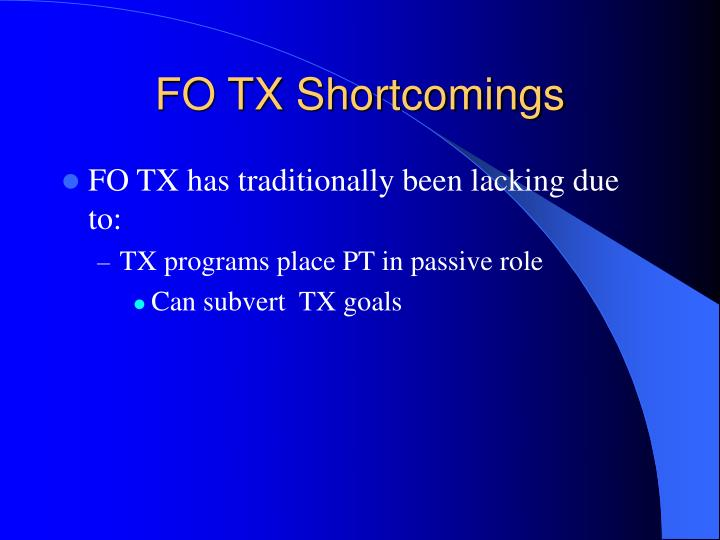 FO TX Shortcomings