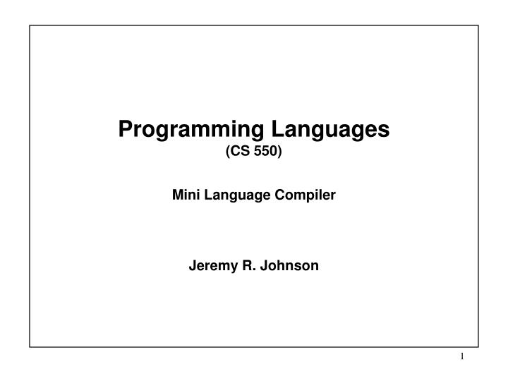 programming languages cs 550 mini language compiler n.