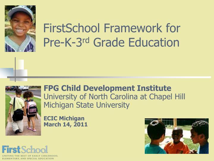 firstschool framework for pre k 3 rd grade education n.