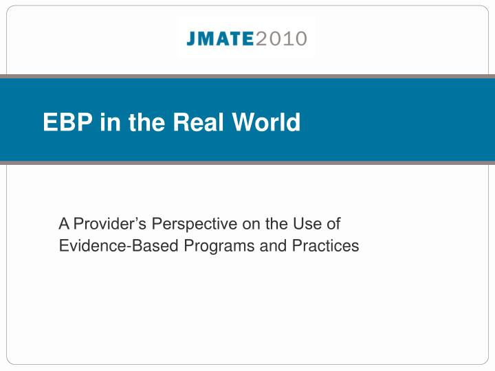 Ebp in the real world