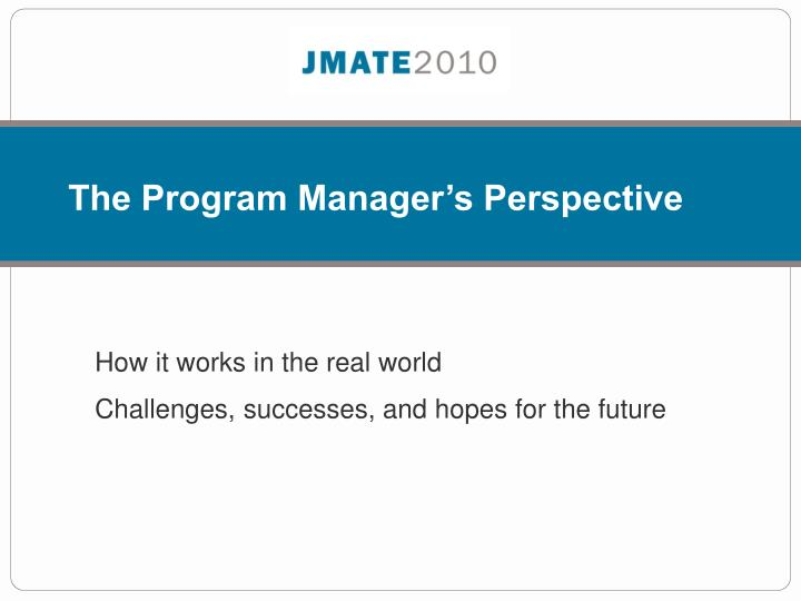 The Program Manager's Perspective