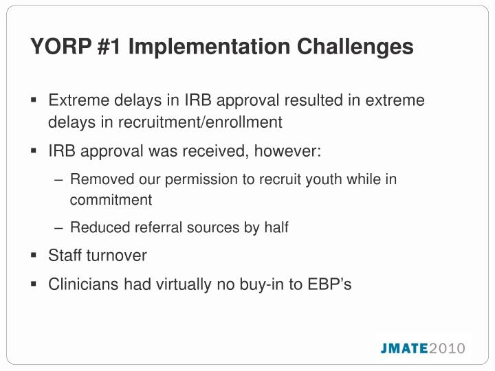 YORP #1 Implementation Challenges