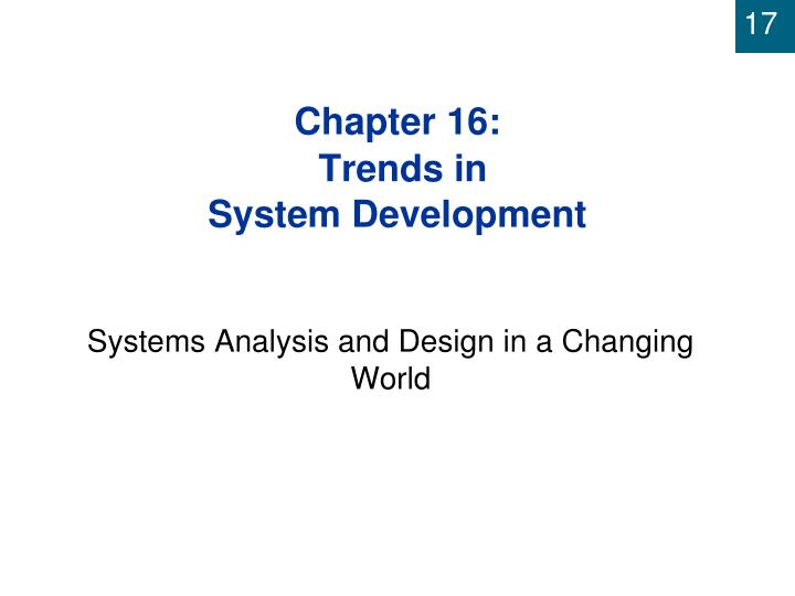 Chapter 16 trends in system development