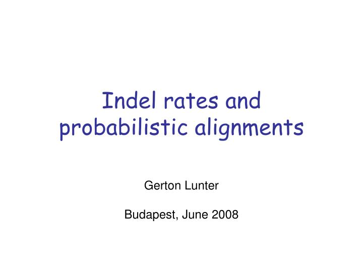 indel rates and probabilistic alignments n.