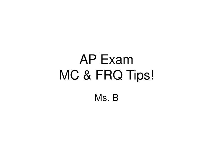 Ap exam mc frq tips