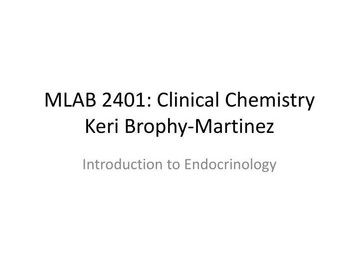 mlab 2401 clinical chemistry keri brophy martinez n.
