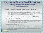 unrestricted general fund reductions centrally funded site based services reduction explanations