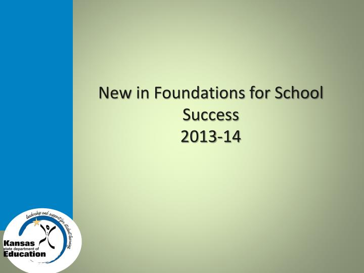 new in foundations for school success 2013 14 n.