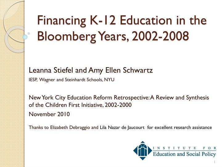 financing k 12 education in the bloomberg years 2002 2008 n.